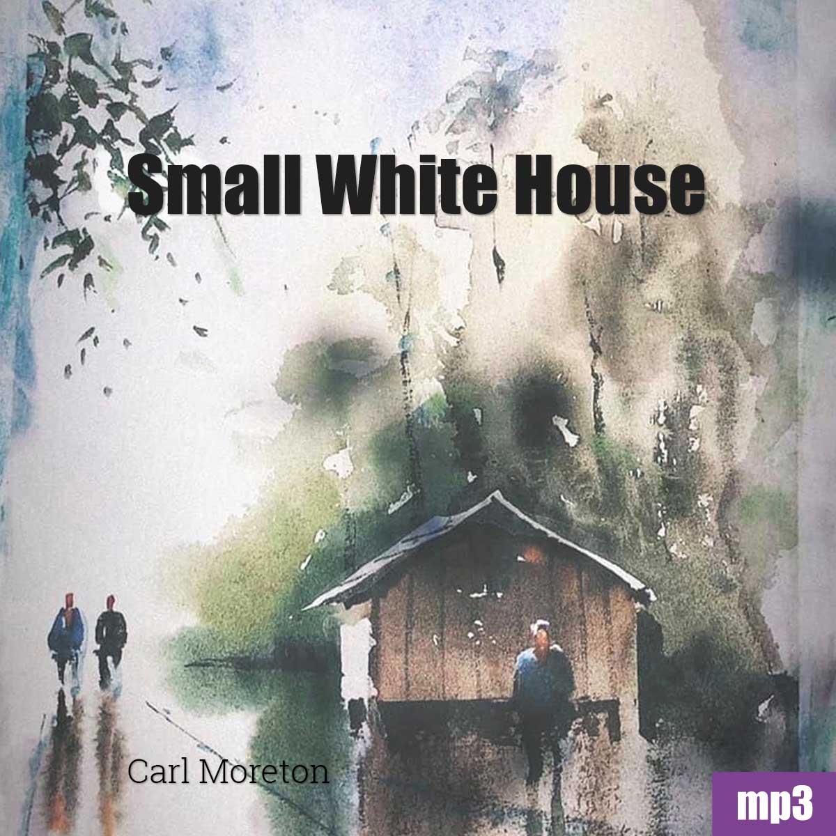 Carl Moreton Small White House Album Cover MP3 Download